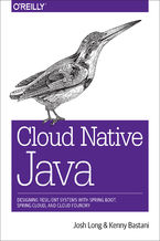 Cloud Native Java. Designing Resilient Systems with Spring Boot, Spring Cloud, and Cloud Foundry