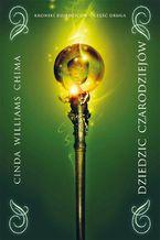 Dziedzic czarodziejów. Tom II Kroniki dziedziców