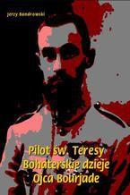 Pilot św. Teresy. Bohaterskie dzieje Ojca Bourjade