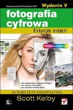 Okładka książki Fotografia cyfrowa. Edycja zdjęć. Wydanie V