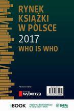Rynek książki w Polsce 2017. Who is who