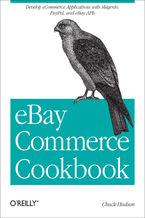 Okładka książki eBay Commerce Cookbook. Using eBay APIs: PayPal, Magento and More