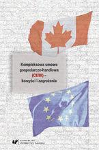 Kompleksowa umowa gospodarczo-handlowa (CETA) - korzyści i zagrożenia