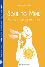 Soul to Mind. Messages from my Soul