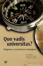 Quo vadis universitas? Diagnoza i scenariusze rozwojowe