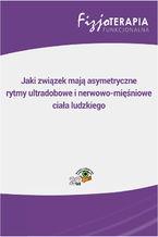 Jaki związek mają asymetryczne rytmy ultradobowe i nerwowo-mięśniowe ciała ludzkiego