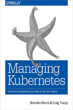 Okładka książki Managing Kubernetes. Operating Kubernetes Clusters in the Real World