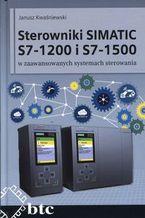 Okładka książki Sterowniki SIMATIC S7-1200 i S7-1500 w zaawansowanych systemach sterowania