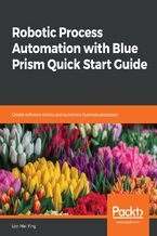 Okładka książki Robotic Process Automation with Blue Prism Quick Start Guide