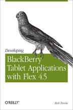 Okładka książki Developing BlackBerry Tablet Applications with Flex 4.5