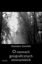 O nazwach geograficznych słowiańskich
