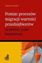 Pomiar procesów migracji wartości przedsiębiorstw na polskim rynku kapitałowym