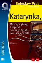 Wybór nowel - Katarynka. Katarynka / Milknące głosy / Z legend dawnego Egiptu / Powracająca fala