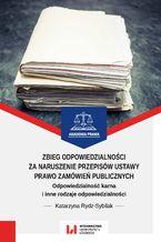 Zbieg odpowiedzialności za naruszenie przepisów ustawy Prawo zamówień publicznych. Odpowiedzialność karna i inne rodzaje odpowiedzialności