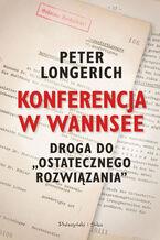 Konferencja w Wannsee. Droga do ostatecznego rozwiązania
