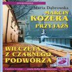 Marcin Kozera, Przyjaźń, Wilczęta z czarnego podwórza