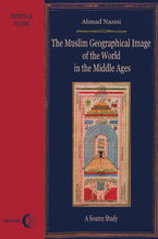 The Muslim Geographical Image of the World in the middle Ages. A Source Study