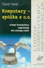Okładka książki Komputery - spółka z o.o. Czego komputery naprawdę nie umieją robić