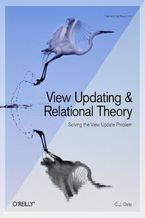 Okładka książki View Updating and Relational Theory. Solving the View Update Problem
