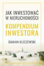 Kompendium inwestora. Jak inwestować w nieruchomości