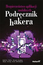 Okładka książki Bezpieczeństwo aplikacji mobilnych. Podręcznik hakera