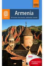 Armenia. W krainie chaczkarów, wulkanów i moreli. Wydanie 1