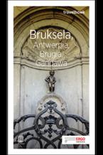 Bruksela, Antwerpia, Brugia, Gandawa. Travelbook. Wydanie 1