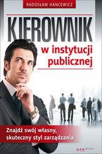 Kierownik w instytucji publicznej. Znajdź swój własny, skuteczny styl zarządzania