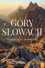 Góry Słowacji. Najpiękniejsze szczyty i najciekawsze szlaki