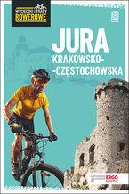 Jura Krakowsko-Częstochowska. Wycieczki i trasy rowerowe. Wydanie 2