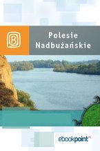 Polesie Nadbużańskie. Miniprzewodnik