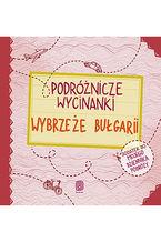 Podróżnicze wycinanki. Wybrzeże Bułgarii. Wydanie 1