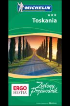 Toskania. Zielony Przewodnik. Wydanie 3