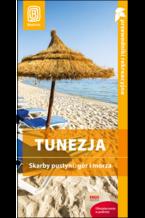 Tunezja. Skarby pustyni, gór i morza. Wyd. 1