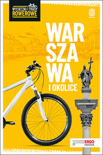 Warszawa i okolice. Wycieczki i trasy rowerowe. Wydanie 2