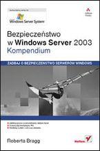 Okładka książki Bezpieczeństwo w Windows Server 2003. Kompendium
