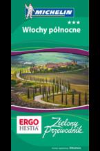 Włochy północne. Zielony Przewodnik. Wydanie 1