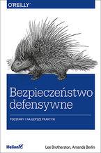 Okładka książki Bezpieczeństwo defensywne. Podstawy i najlepsze praktyki