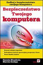 Okładka książki Bezpieczeństwo Twojego komputera