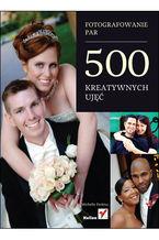 Fotografowanie par. 500 kreatywnych ujęć
