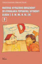 Materiał wyrazowo-obrazkowy do utrwalania poprawnej wymowy  t,d, m, mi, n, (ni)