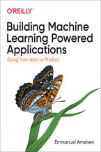 Okładka książki Building Machine Learning Powered Applications. Going from Idea to Product
