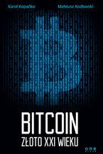 Okładka książki Bitcoin. Złoto XXI wieku