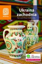 Okładka książki Ukraina zachodnia. Tam szum Prutu, Czeremoszu... Wydanie 5