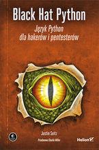 Okładka książki Black Hat Python. Język Python dla hakerów i pentesterów