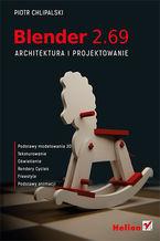 Okładka książki Blender 2.69. Architektura i projektowanie