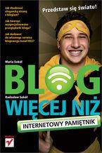 Okładka książki Blog, więcej niż internetowy pamiętnik