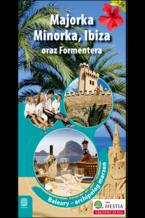 Majorka, Minorka, Ibiza oraz Formentera. Archipelag marzeń. Wydanie 1