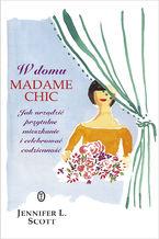 W domu Madame Chic. Jak urządzić przytulne mieszkanie i celebrować codzienność?