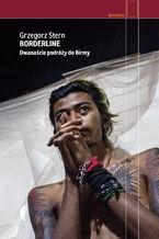 Borderline. Dwanaście podróży do Birmy